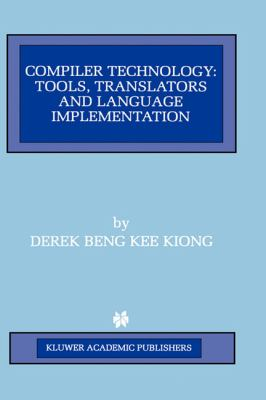 Compiler Technology Tools, Translators and Language Implementation