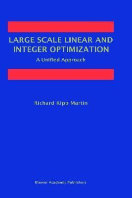Large Scale Linear and Integer Optimization A Unified Approach