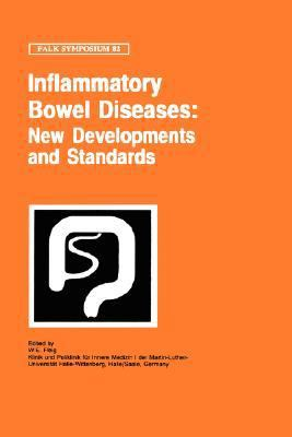 Inflammatory Bowel Diseases New Developments and Standards  Proceedings of the Falk Symposium No. 82, Held in Halle/Saale, Germany, November 18-19, 1994