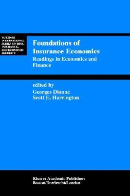 Foundations of Insurance Economics Readings in Economics and Finance