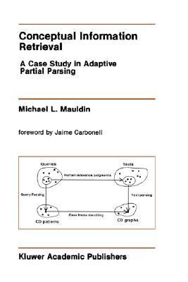 Conceptual Information Retrieval A Case Study in Adaptive Partial Parsing