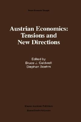 Austrian Economics Tensions and New Directions