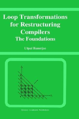 Loop Transformations for Restructuring Compilers The Foundations