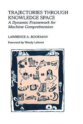 Trajectories Through Knowledge Space A Dynamic Framework for Machine Comprehension
