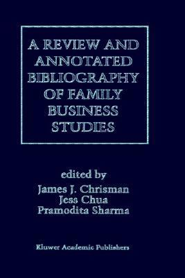 Review and Annotated Bibliography of Family Business Studies