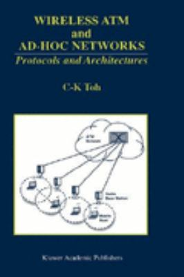 Wireless Atm and Ad-Hoc Networks Protocols and Architectures