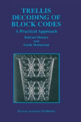 Trellis Decoding of Block Codes A Practical Approach