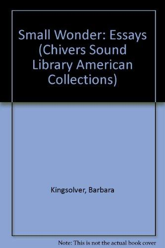 Small Wonder: Essays (Chivers Sound Library American Collections)