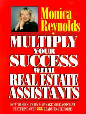 Multiply Your Success With Real Estate Assistants - Reynolds, Monica pdf epub