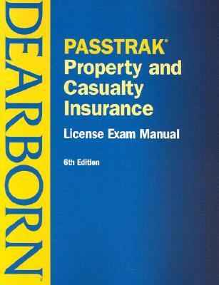 Passtrak Property and Casualty Insurance License Exam Manual