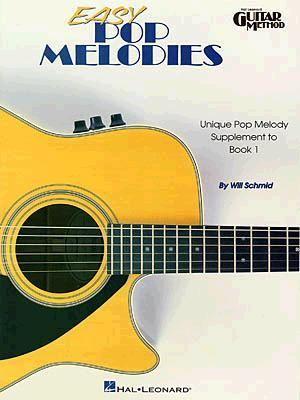 Easy Pop Melodies Book only 2nd Edition (Hal Leonard Guitar Method (Songbooks))