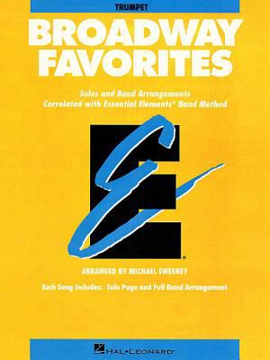 Essential Elements Broadway Favorites: B-flat Trumpet: (Essential Elements Band Method Series)