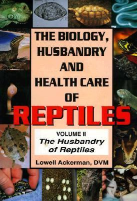 Biology Husbandry and Health Care of Reptiles