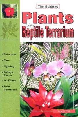 Guide to Plants for the Reptile Terrarium