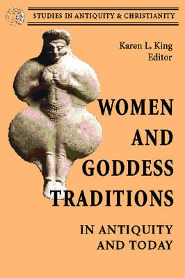 Women and Goddess Traditions In Antiquity and Today