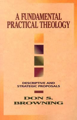 Fundamental Practical Theology Descriptive and Strategic Proposals