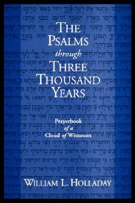 Psalms Through Three Thousand Years Prayerbook of a Cloud of Witnesses