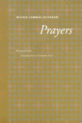 Revised Common Lectionary Prayers Proposed by the Consultation on Common Texts