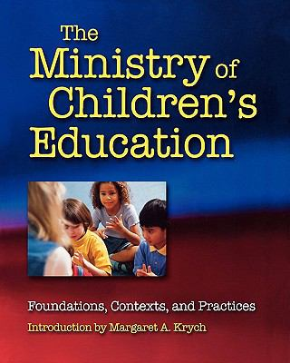 Ministry of Children's Education Foundations, Contexts, and Practices