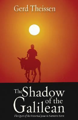 Shadow of the Galilean The Quest of the Historical Jesus in Narrative Form