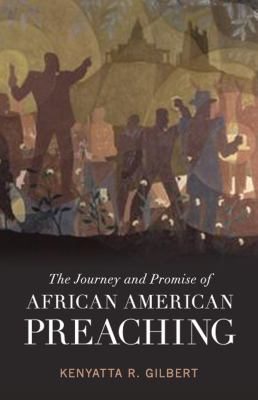 Journey and Promise of African American Preaching