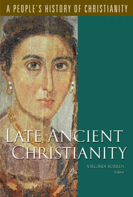 Late Ancient Christianity (People's History of Christianity)