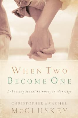 When Two Become One Enhancing Sexual Intimacy in Marriage