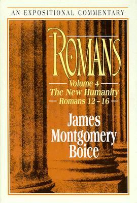 Romans The New Humanity Romans 12-16