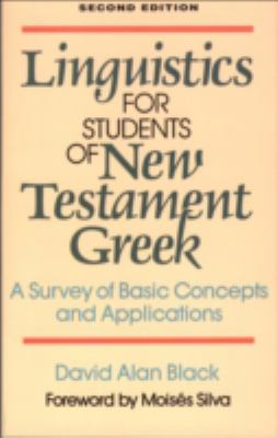 Linguistics for Students of New Testament Greek A Survey of Basic Concepts and Applications