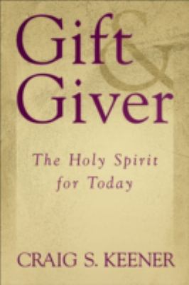 Gift and Giver The Holy Spirit for Today