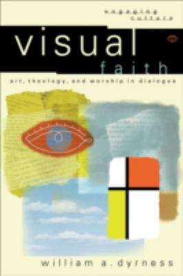 Visual Faith Art, Theology, and Worship in Dialogue