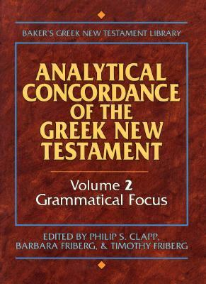 Analytical Concordance of the Greek New Testament: Grammatical Focus, Vol. 2