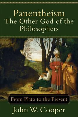 Panentheism The Other God of the Philosophers From Plato to the Present