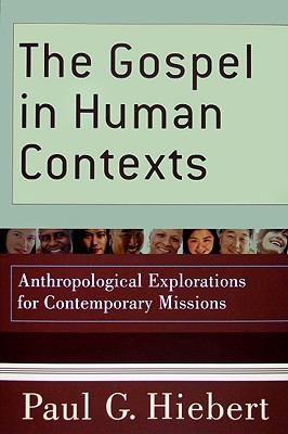 Gospel in Human Contexts: Anthropological Explorations for Contemporary Missions
