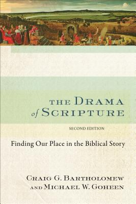 Drama of Scripture : Finding Our Place in the Biblical Story