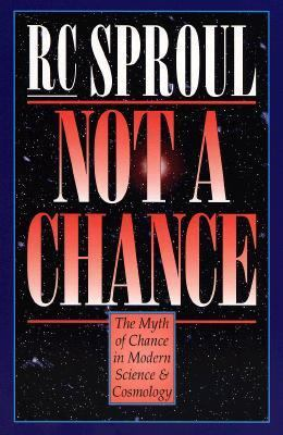 Not a Chance The Myth of Chance in Modern Science and Cosmology