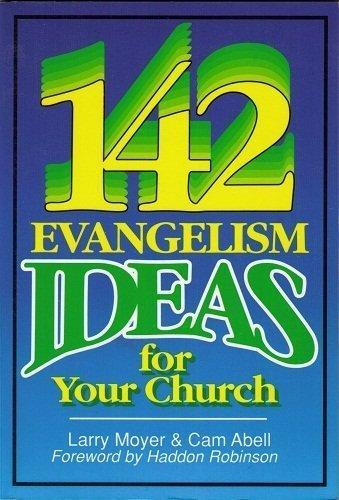 One Hundred Forty Two Evangelism Ideas for Your Church