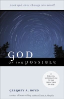 God of the Possible A Biblical Introduction to the Open View of God