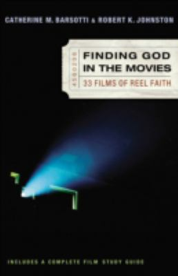 Finding God in the Movies 33 Films of Reel Faith