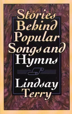 Stories behind Popular Songs and Hymns - Lindsay Terry - Paperback