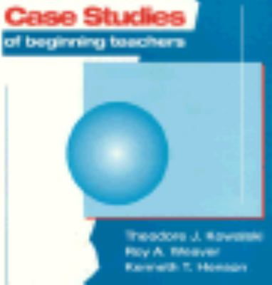 Case Studies of Beginning Teachers (5th Edition)