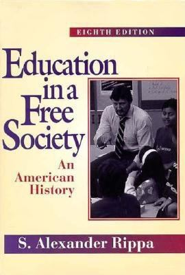 Education in a Free Society: An American History (8th Edition)