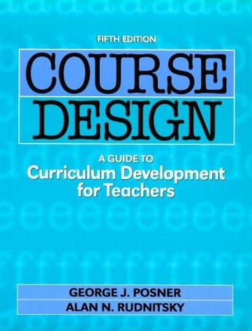 Course Design: A Guide to Curriculum Development for Teachers (Course Design, 5th ed)