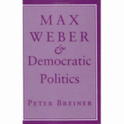 Max Weber & Democratic Politics