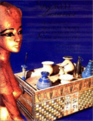 Sacred Luxuries Fragrance, Aromatherapy, and Cosmetics in Ancient Egypt