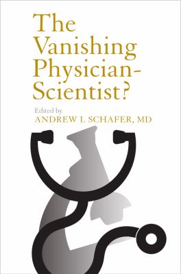 The Vanishing Physician-Scientist? (The Culture and Politics of Health Care Work)