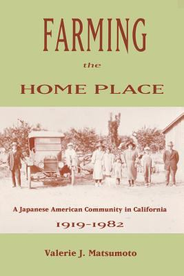 Farming the Home Place A Japanese American Community in California, 1919-1982