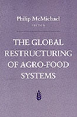 Global Restructuring of Agro-Food Systems