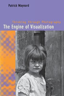 Engine of Visualization Thinking Through Photography
