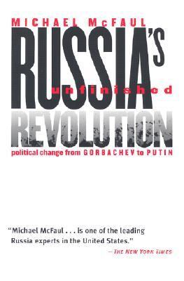 Russia's Unfinished Revolution Political Change from Gorbachev to Putin
